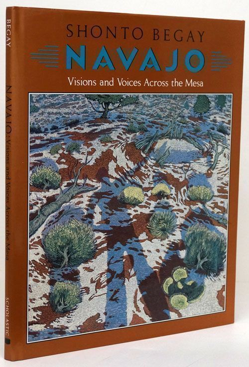 Navajo Visions and Voices Across the Mesa. Shonto Begay.
