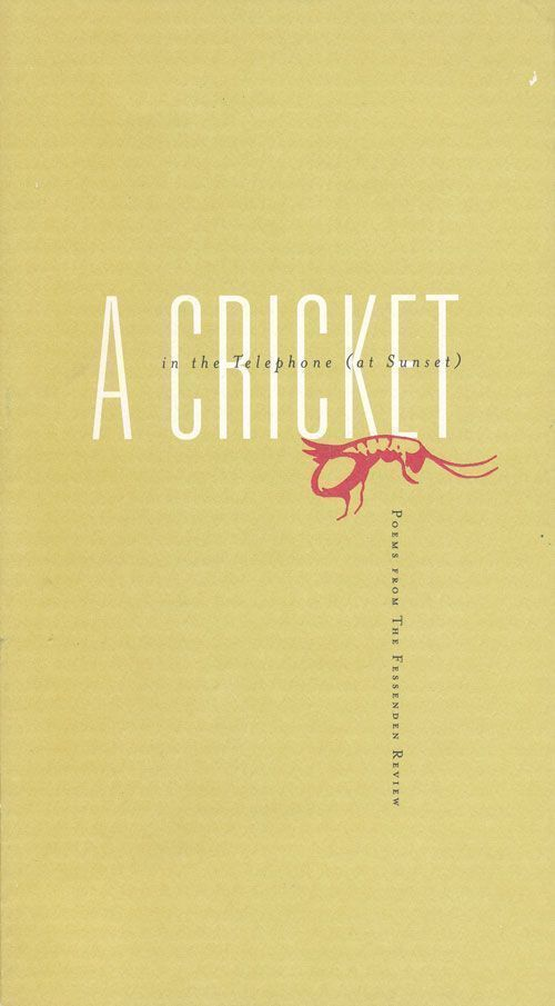 A Cricket in the Telephone (At Sunset) Poems from the Fessenden Review. Lolita Lark.