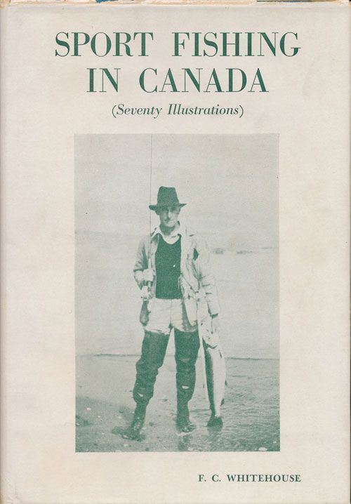 Sports Fishing in Canada. Francis C. Whitehouse.