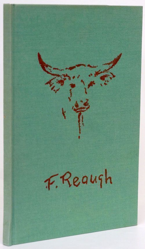 F. Reaugh; Man and Artist Typography by Carl Hertzog. J. Evetts Haley.