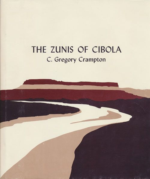 The Zunis of Cibola. C. Gregory Crampton.