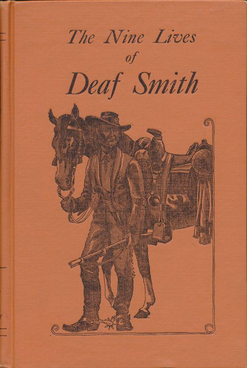 The Nine Lives of Deaf Smith. Faye Campbell Griffis.