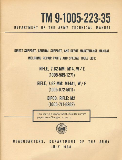 Technical Manual TM 9-1005-223-35 Direct Support, General Support, and Depot Maintenance Manual Including Repair Parts and Special Tools List for Rifle 7.62-MM M14 & M14A1 & Rifle Bipod M2. Department Of The Army.