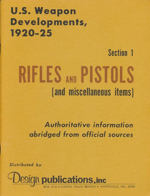 U. S. Weapon Developments, 1920-25 Section 1: Rifles and Pistols (And Miscellaneous Items)