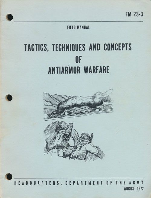 Field Manual FM 23-3 Tactics, Techniques and Concepts of Antiarmor Warfare. Department Of The Army.