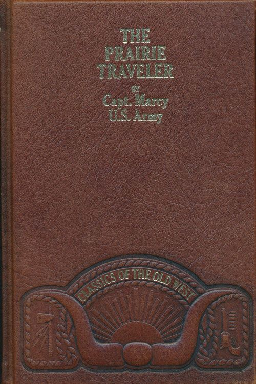 The Prairie Traveler by Capt  U  S  Army Marcy on Good Books in the Woods