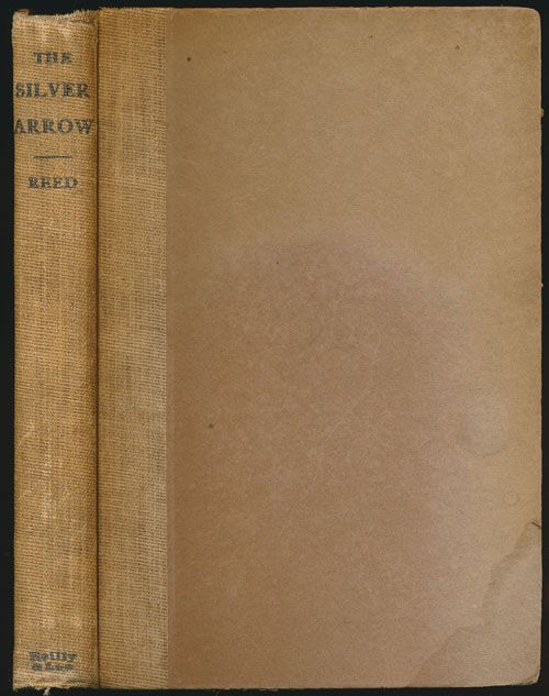 The Silver Arrow And Other Indian Romances of the Dune Country. Earl H. Reed.