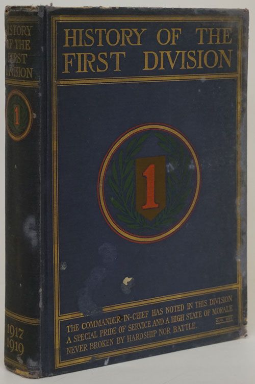 History of the First Division During the World War 1917-1919. The Society Of The First Division.