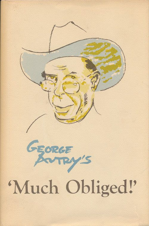 """Much Obliged!"" A Limited and Loose Collection of Gratitude and Bias, Tales and Sensations. George Autry."