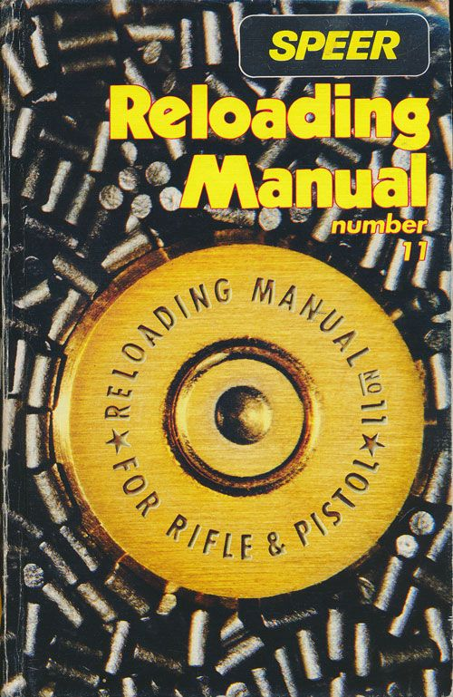 Speer Reloading Manual Number 11 For Rifle and Pistol. David Andrews.