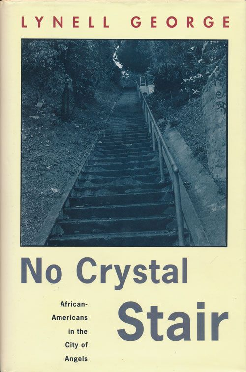 No Crystal Stair African-Americans in the City of Angels. Lynell George.