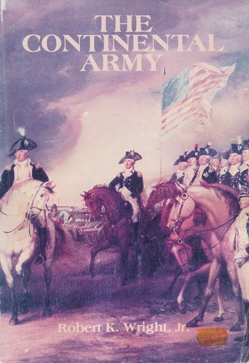 The Continental Army. Robert K. Wright Jr.