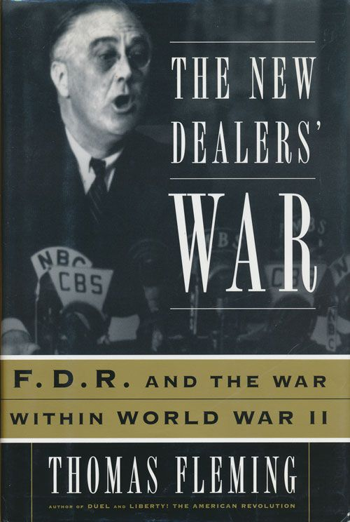 The New Dealers' War FDR and the War Within World War II. Thomas Fleming.