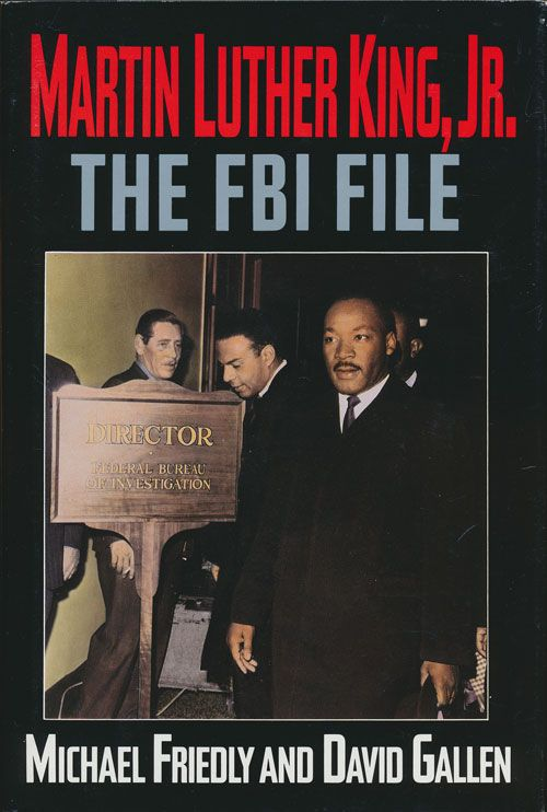 Martin Luther King, Jr. The FBI File. Michael Friedly, David Gallen.