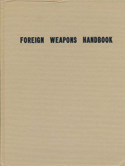 U  S  Army Special Forces Foreign Weapons Handbook by Frank A  Moyer on  Good Books in the Woods