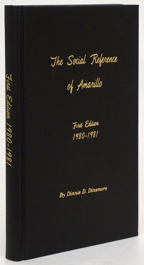 The Social Reference of Amarillo First Edition 1980-1981. Dinnie D. Dinsmore.