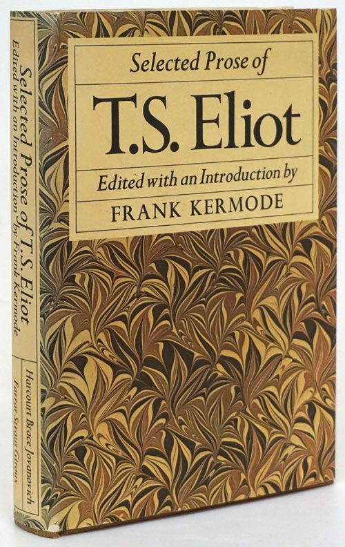 Selected Prose of T. S. Eliot. T. S. Eliot.
