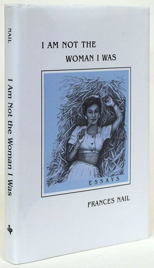 I Am Not the Woman I Once Was. Frances Nail.