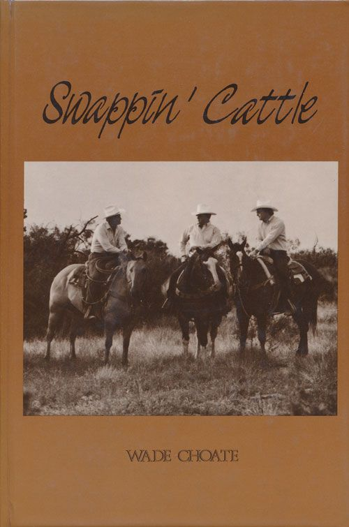 Swappin' Cattle. Wade Choate.