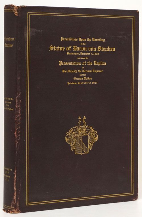 Proceedings Upon the Unveiling of the Statue of Baron Von Steuben Major General and Inspector General in the Continental Army During the Revolutionary War in Washington D. C. , December 7, 1910. George H. Carter.