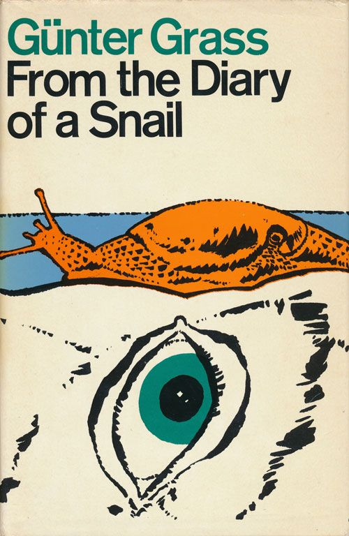From the Diary of a Snail. Gunter Grass.