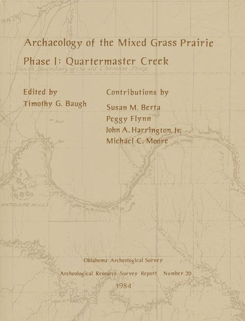 Archaeology of the Mixed Grass Prairie Phase 1: Quartermaster Creek. Timothy Baugh.