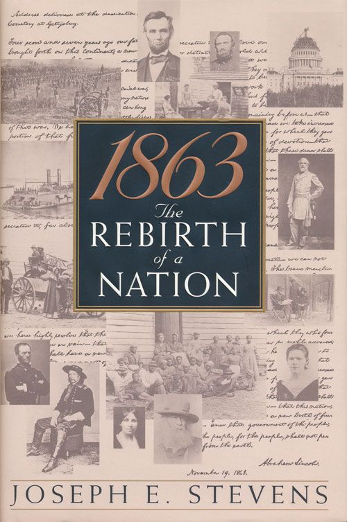 1863 The Rebirth of a Nation. Joseph E. Stevens.