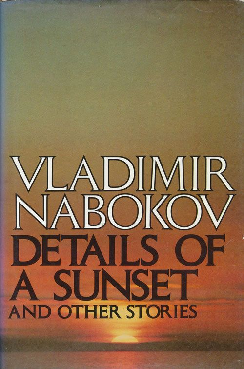 Details of a Sunset And Other Stories. Vladimir Nabokov.