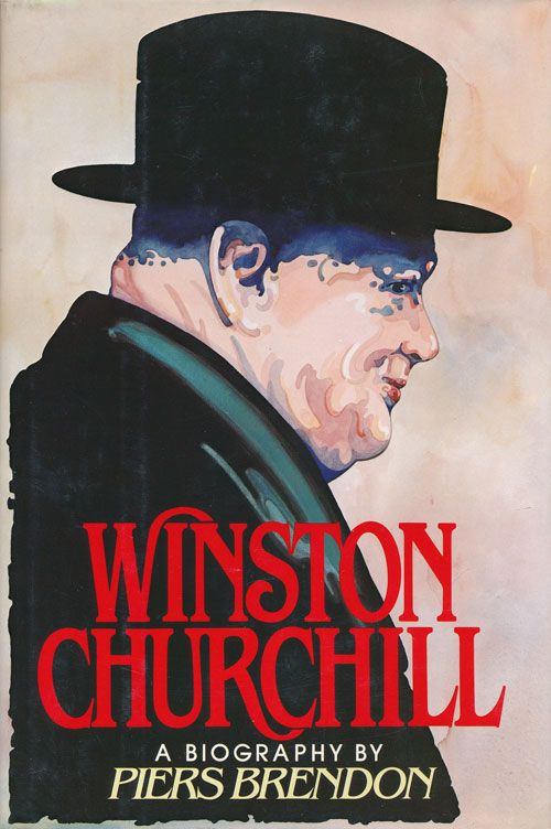 Winston Churchill A Biography. Piers Brendon.