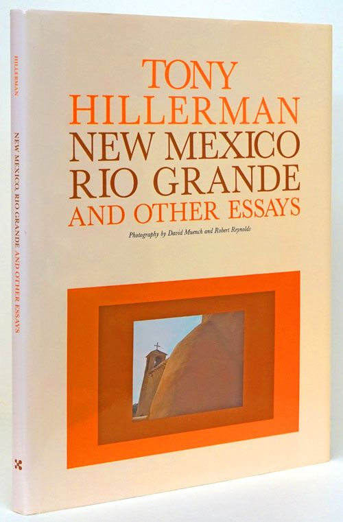 New Mexico, Rio Grande, and Other Essays. Tony Hillerman.