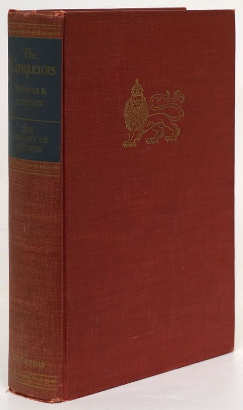 The Conquerors The Pageant of England. Thomas B. Costain.