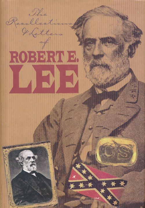 The Recollections & Letters of Robert Lee. Gamaliel Bradford.