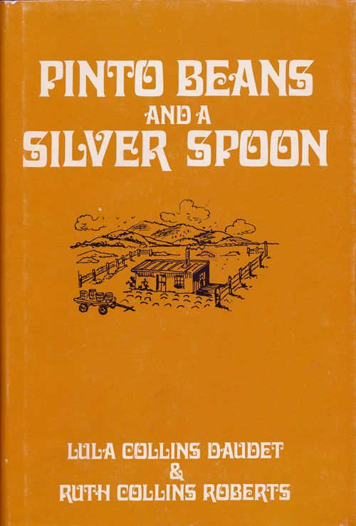 Pinto Beans and Silver Spoon. Lula Collins Daudet, Ruth Collins Roberts.