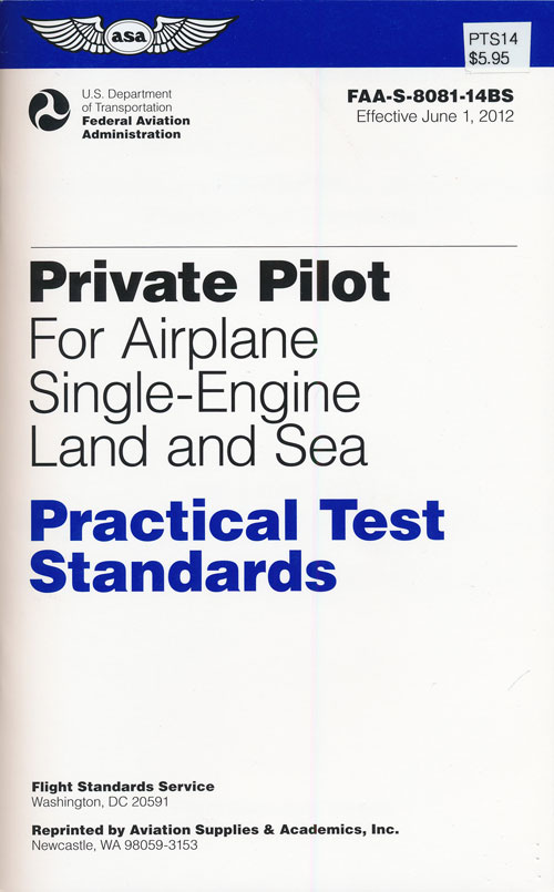 Private Pilot Practical Test Standards for Airplane Single-Engine Land and Sea FAA-S-8081-14B. Federal Aviation Administration.