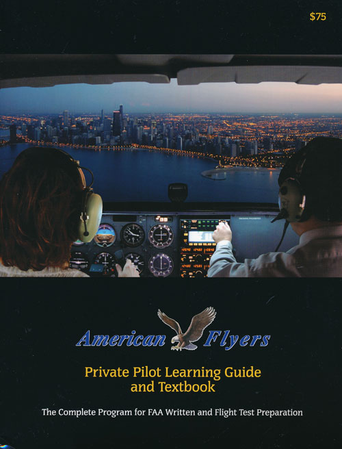 Private Pilot Learning Guide and Textbook The Complete Program for FAA Written and Flight Text Preparation. American Flyers.