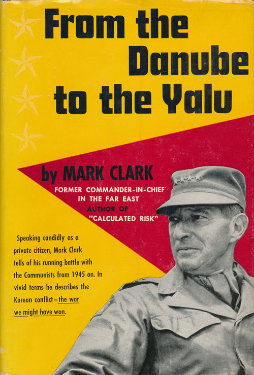 From the Danube to the Yalu. Mark W. Clark.