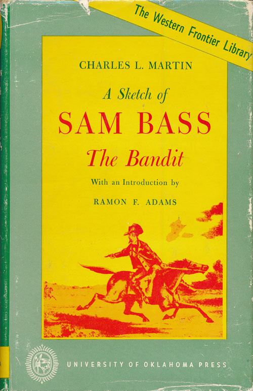 A Sketch of Sam Bass, the Bandit A Graphic Narrative. Charles L. Martin.