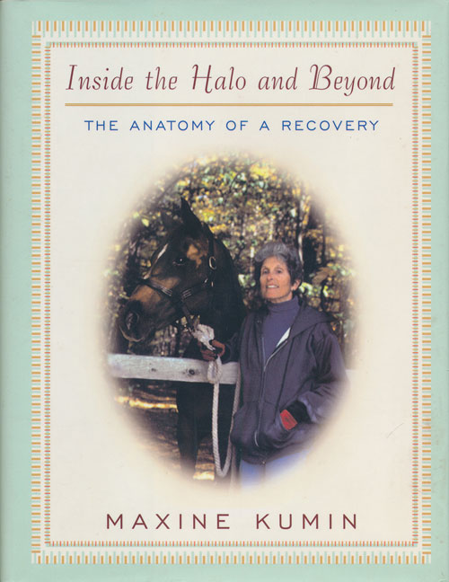 Inside the Halo and Beyond The Anatomy of Recovery. Maxine Kumin.