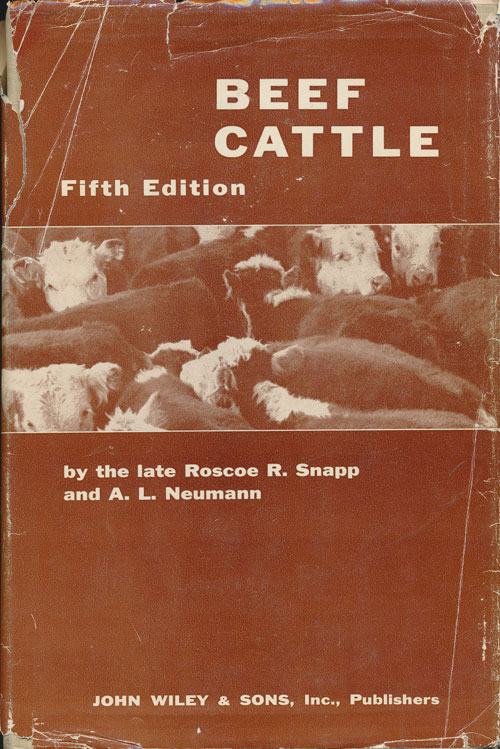 Beef Cattle Fifth Edition. Roscoe R. Snapp, A. L. Neumann.