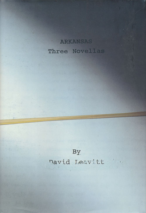 Arkansas Three Novellas. David Leavitt.