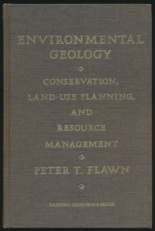 Environmental Geology Conservation, Land-Use Planning, and Resource Management. Peter T. Flawn.
