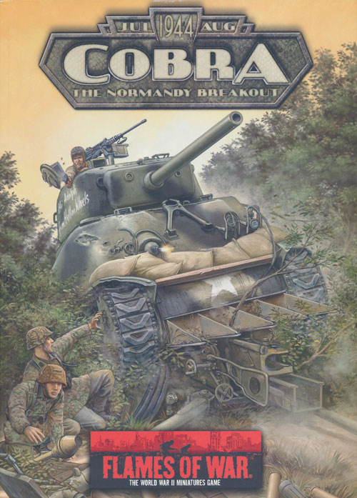 Flames of War: Cobra The Normandy Breakout, July-August 1944 by Steven  Ptak, Phil Yates, Ken Camel, Mike Haught on Good Books in the Woods