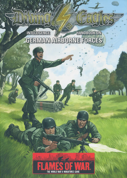Flames of War: Diving Eagles Intelligence Handbook on German Airborne  Forces by Phil Yates, Jason Moffatt on Good Books in the Woods