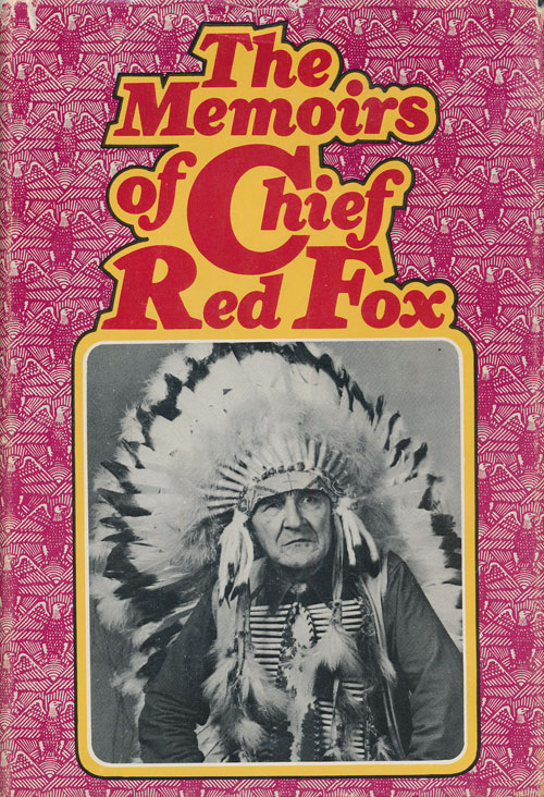 The Memoirs of Chief Red Fox. Chief Red Fox.