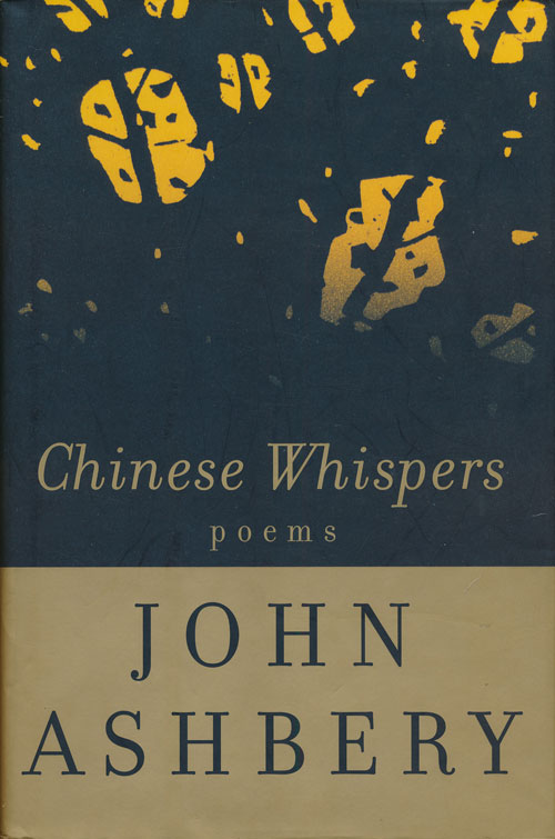 Chinese Whispers Poems. John Ashbery.