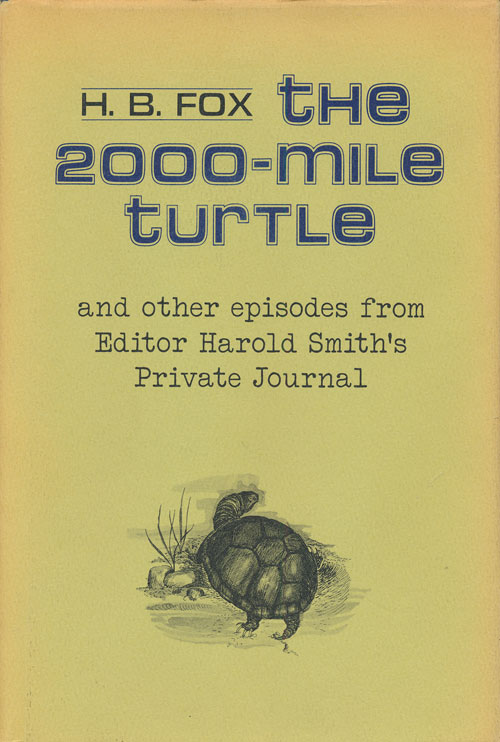The 2000-Mile Turtle And Other Episodes from Editor Harold Smith's Private Journal. H. B. Fox.