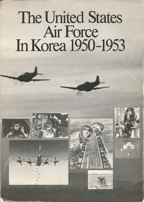 The United States Air Force in Korea 1950-1953. Robert F. Futrell.