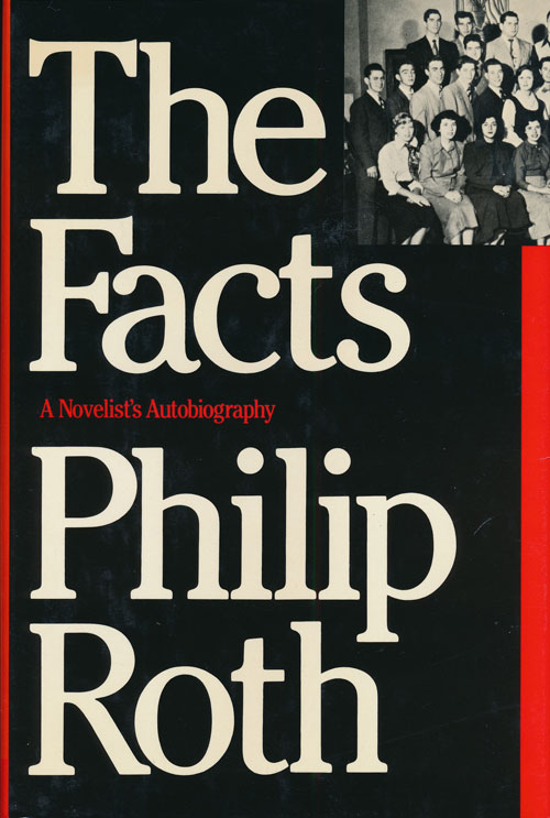 The Facts A Novelist's Autobiography. Philip Roth.