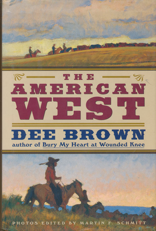 The American West. Dee Brown.