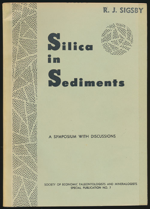 Silica in Sediments A Symposium with Discussions - Special Publication No. 7. H. Andrew Ireland.